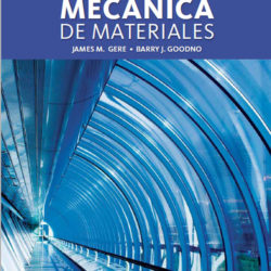 Mecánica de Materiales – 8va Edición | James M. Gere, Barry J. Goodno + Solucionario