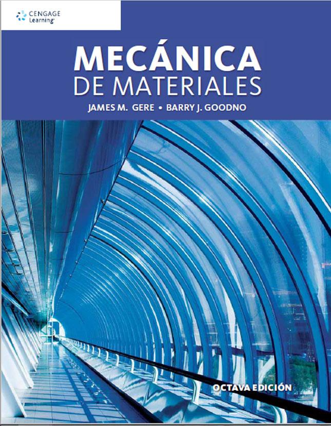 Mecánica de Materiales – 8va Edición | James M. Gere, Barry J. Goodno + Solucionario